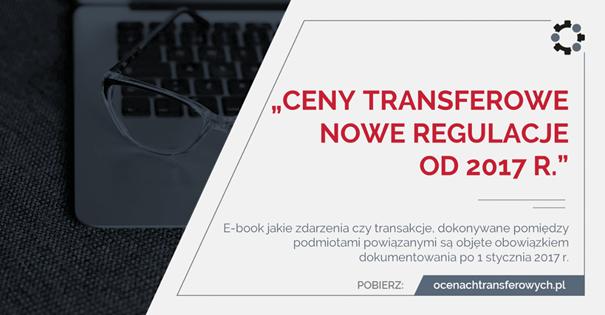 Ceny transferowe. Nowe regulacje od 2017 r.